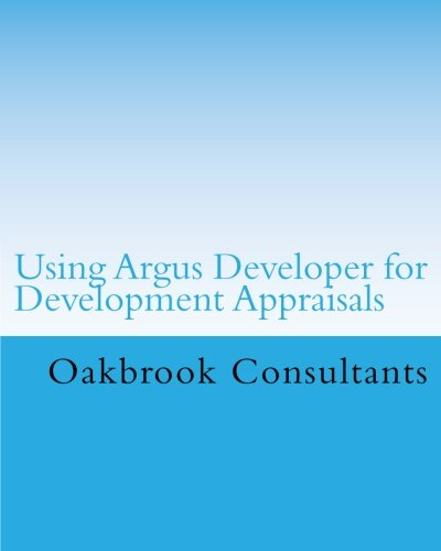 Download Using Argus Developer for Development Appraisals: Standard to Intermediate Level (Property Software in Action) pdf