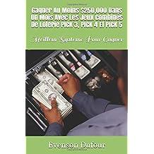 GAGNER AU MOINS $250,000 DANS UN MOIS AVEC  LES JEUX COMBINÉS DE LOTERIE PICK 3, PICK 4 ET PICK 5: MEILLEUR SYSTÈME POUR GAGNER