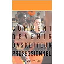 Comment devenir basketteur professionnel ? (French Edition)