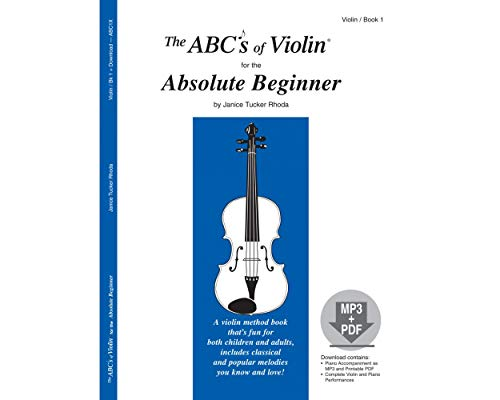 The ABCs of Violin for the Absolute Beginner, Book 1 (Book & MP3/PDF) Sheet music – September 15, 2009