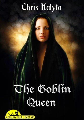 The Goblin Queen (Yellow Silk Dreams)