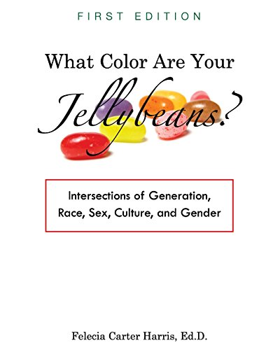 What Color Are Your Jellybeans?: Intersections of Generation, Race, Sex, Culture, and Gender