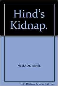 Hind's Kidnap.: Joseph. McELROY: Amazon.com: Books