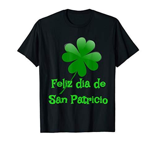Feliz dia de San Patricio happy st patricks day tshirt (Day Happy San Patrick)