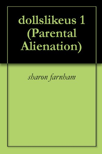 dollslikeus 1 (Parental Alienation)