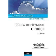 Optique - 2ème édition (Cours de physique - Licence t. 1) (French Edition)