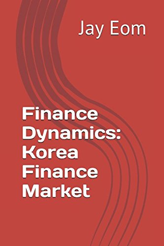 Download Finance Dynamics: Korea Finance Market PDF