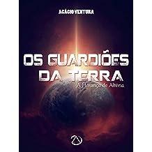 Os Guardiões da Terra - A Herança de Altéria (Portuguese Edition)