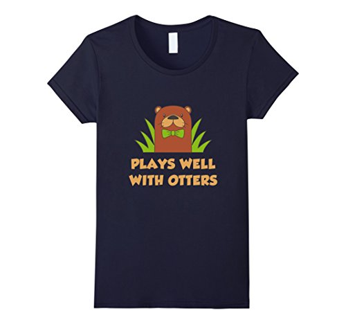 Women's FUNNY PLAYS WELL WITH OTTERS T-SHIRT Farm Zoo Animal Gift Large Navy (Otter Costume)