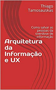 Arquitetura da Informação e UX: Como o design da experiência do usuário pode salvar as pessoas da overdose de