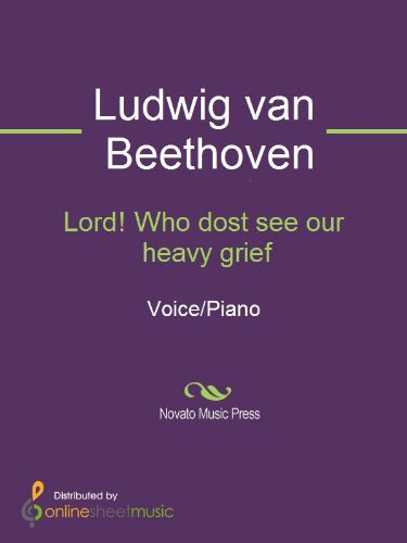 Lord! Who dost see our heavy grief Grief Sheet Music