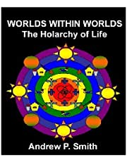 Worlds within Worlds. The Holarchy of Life