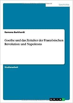 Goethe und das Zeitalter der Französischen Revolution und Napoleons