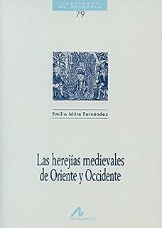 Las herejías medievales de Oriente y Occidente (Cuadernos de historia)