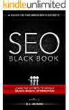 SEO Black Book - A Guide to the Search Engine Optimization Industry's Secrets (The SEO Series 1)