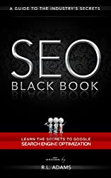 SEO Black Book - A Guide to the Search Engine Optimization Industry's Secrets (The SEO Series 1) (English Edition)