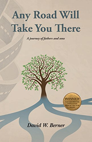 Any Road Will Take You There: A journey of fathers and sons