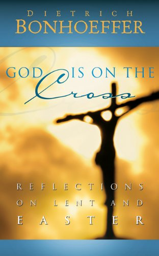 [Best] God Is on the Cross: Reflections on Lent and Easter [P.P.T]