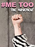 Me Too: The Movement