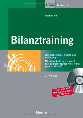 Bilanztraining: Mit allen Änderungen durch das Bilanzrechtsmodernisierungsgesetz (BilMoG)