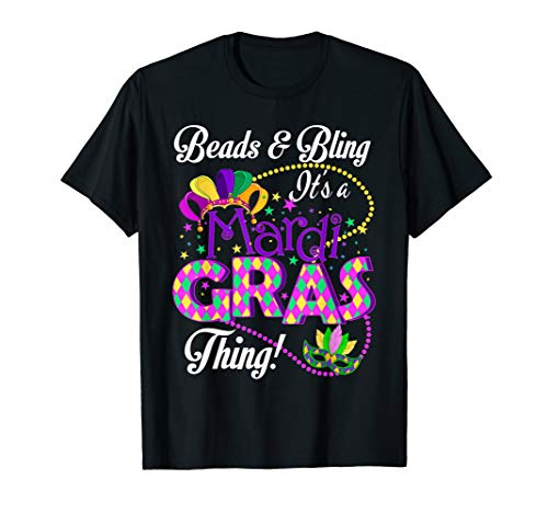 Beads and Bling It's a Mardi Gras Thing T-shirt]()