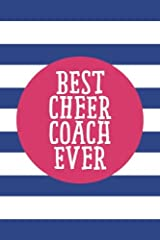 Best Cheer Coach Ever (6x9 Journal): Lined Writing Notebook, 120 Pages – Cornflower Blue Stripes with Decorative Magenta Pink Details and Motivational Quote, Great for School or Teacher Gift Paperback