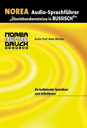 Norea Audio-Sprachführer: Überlebenskenntnisse in Russisch. Audio-CD. Ein lustbetonter Audio-Sprachkurs zum Selbstlernen (Lernmaterialien)