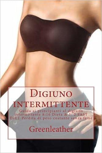 dieta intermittente a perdita di peso a digiuno