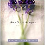 Small and Simple Things, Hinckley, Marjorie Pay, 1590381858