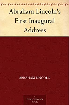 thesis of lincolns first inaugural address Get an answer for 'what is the thesis statement of the speech the gettysburg addressthe thesis can be stated or implied his first thesis centers on his.