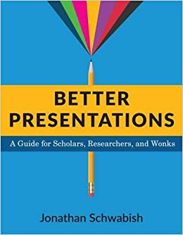 amazon better presentations a guide for scholars researchers