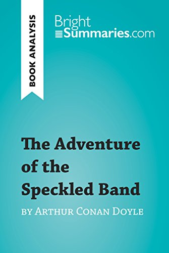 The Adventure of the Speckled Band by Arthur Conan Doyle (Book Analysis): Detailed Summary, Analysis and Reading Guide (BrightSummaries.com)