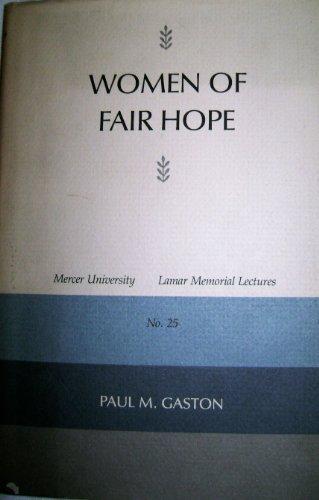 Women of Fair Hope (Mercer University Lamar Memorial Lectures) by Paul M. Gaston (1984-10-02)