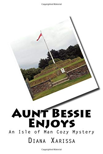 Aunt Bessie Enjoys (An Isle of Man Cozy Mystery) (Volume 5) pdf
