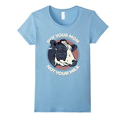 Womens Not Your Mom Not Your Milk - T Shirt Vegan Message...