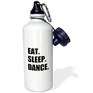 3dRose Eat Sleep Dance Passionate About Dancing Fun Text Dancer Gifts Sports Water Bottle, 21 oz, White