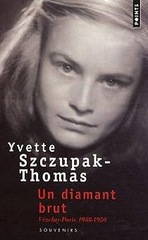 Un diamant brut : Vézelay-Paris 1938-1950 par Szczupak-Thomas