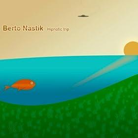 Amazon.com: Hypnotic Trip: Berto Nastik: MP3 Downloads