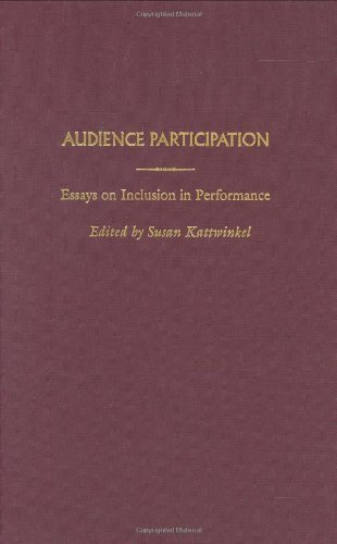 Download Audience Participation: Essays on Inclusion in Performance (Contributions in Drama and Theatre Studies,) Pdf
