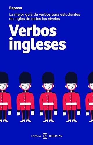 Verbos ingleses: La mejor guía de verbos para estudiantes de inglés de todos los niveles (IDIOMAS) por Espasa Calpe