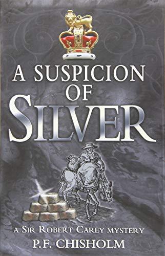A Suspicion of Silver (Sir Robert Carey Series)