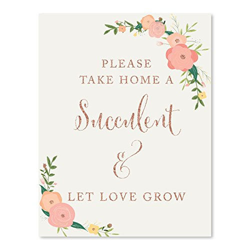 Andaz Press Wedding Party Signs, Faux Rose Gold Glitter with Florals, 8.5x11-inch, Please Take Home a Succulent and Let Love Grow, 1-Pack, Colored Decorations]()