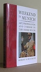 Weekend in Munich: Art, Propaganda and Terror in the Third Reich
