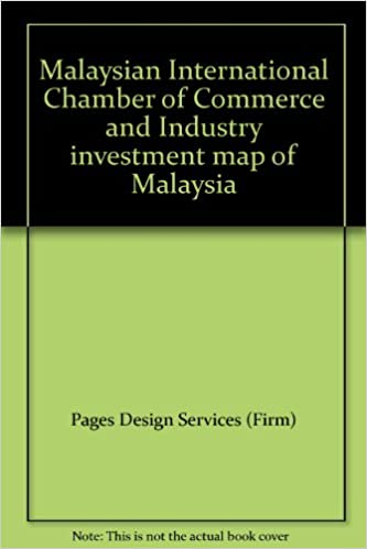 Malaysian International Chamber Of Commerce And Industry Investment Map Of Malaysia Pages Design Services Firm 9789839672053 Amazon Com Books