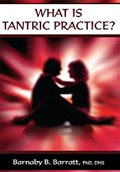 What is Tantric Practice?