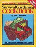 Survival Gardening Cookbook, John A. Freeman, 0960773088