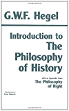 """Introduction to the Philosophy of History: With Selections from the """"Philosophy of Right"""" (Hackett Classics)"""