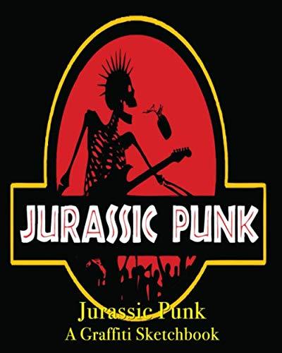 Jurassic Punk Graffiti  - A Graffiti Sketchbook ()