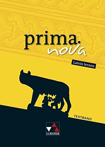 prima.nova Latein lernen / Gesamtkurs Latein: prima.nova Latein lernen / prima.nova Textband: Gesamtkurs Latein