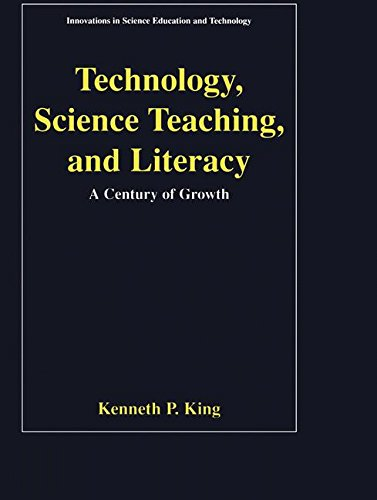 Technology, Science Teaching, and Literacy: A Century of Growth (Innovations in Science Education and Technology) by Springer